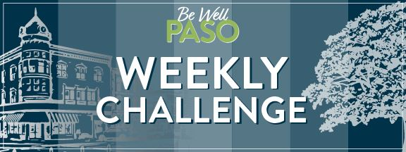 Be Well Paso Weekly Challenge